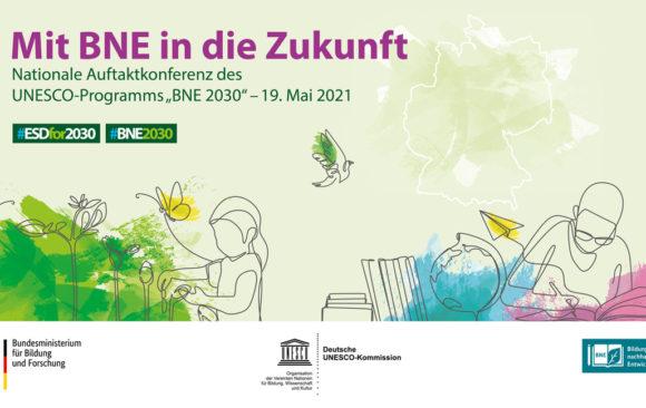 """Internationale und nationale Konferenz zum UNESCO-Programm """"BNE 2030"""" vom 17.-19.Mai"""